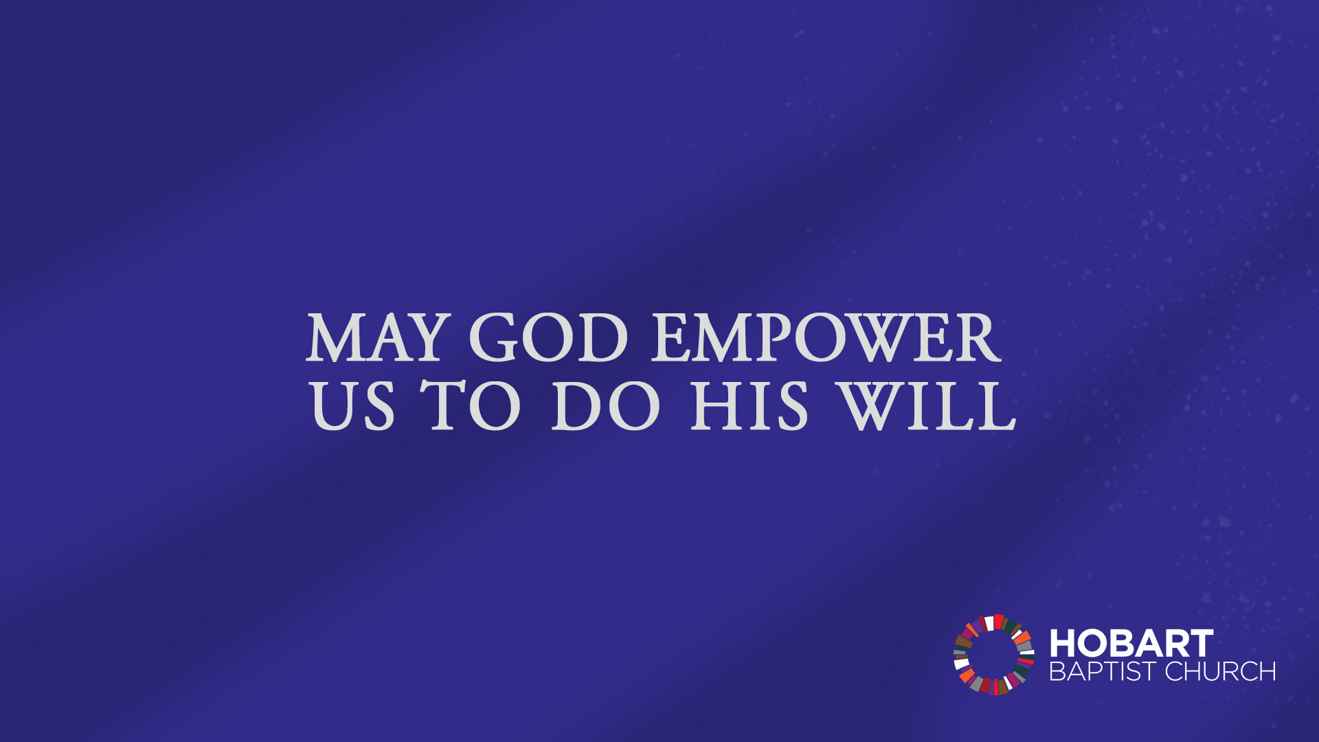 May God Empoiwer Us To Do His Will