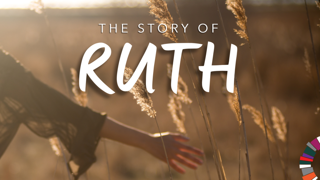 The Book of Ruth Sermon Series 2021